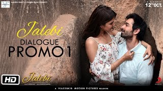 Jalebi | Dialogue Promo 1 | Rhea | Varun | Digangana | Pushpdeep Bhardwaj | 12th Oct