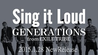 GENERATIONS from EXILE TRIBEの新曲『Sing it Loud』が2015.1.28に発売...