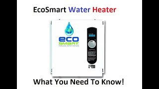 Eco Smart 27 KW Endless Hot Water Heater What You Need To Know!