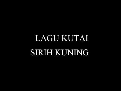 LAGU KUTAI KALTIM SIRIH KUNING