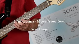(I'm Gonna) Move your Soul