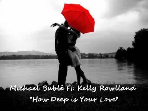 """Michael Bublé Ft. Kelly Rowland - How Deep Is Your Love (Lyrics) """"Full Song"""""""