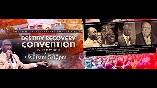 #DRC2018-DESTINY RECOVERY CONVENTION DAY 1 EVENING SESSION- 22-05-18 (THE COVENANT)