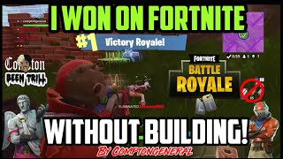 HOW TO WIN IN FORTNITE WITHOUT BUILDING🔥 I WON BACK TO BACK 🔥 & DIDN'T BUILD A THING! #FORTNITE