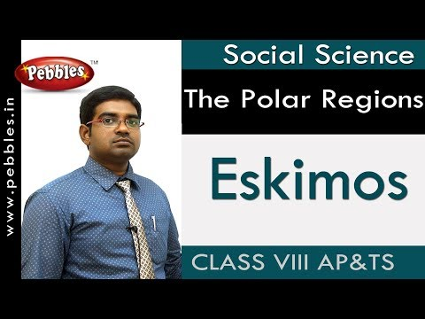 Eskimos : The Polar Regions | Social | Class 8 | AP&TS Syllabus