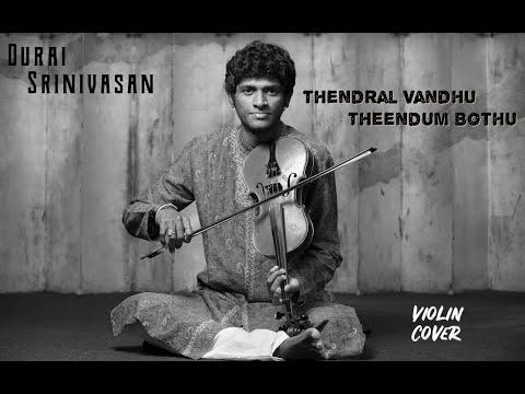 Thendral Vandhu Theendumbothu   Ilayaraja Violin cover - Durai Srinivasan