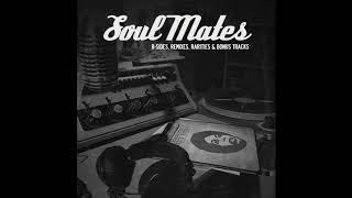 Soul Mates: B Sides, Remixes, Rarities & Bonus Tracks (Vol. 1) (Full Album)