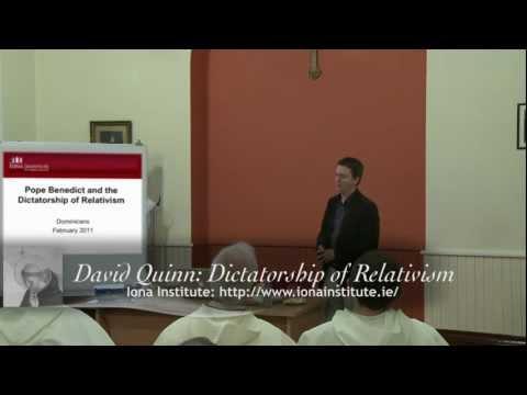 David Quinn: Dictatorship of Relativism