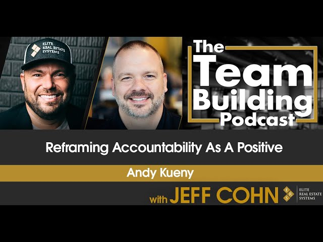 Reframing Accountability as a Positive w/ Andy Kueny