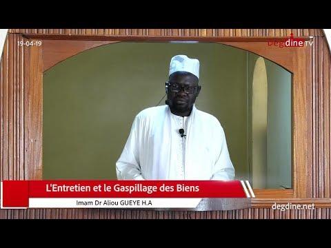 Khoutbah du 19 04 19 | L'Entretien et le Gaspillage des Biens | Imam Dr Aliou GUEYE H.A