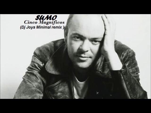 Sumo - 5 Magnificos ( Dj Joys Minimal remix )