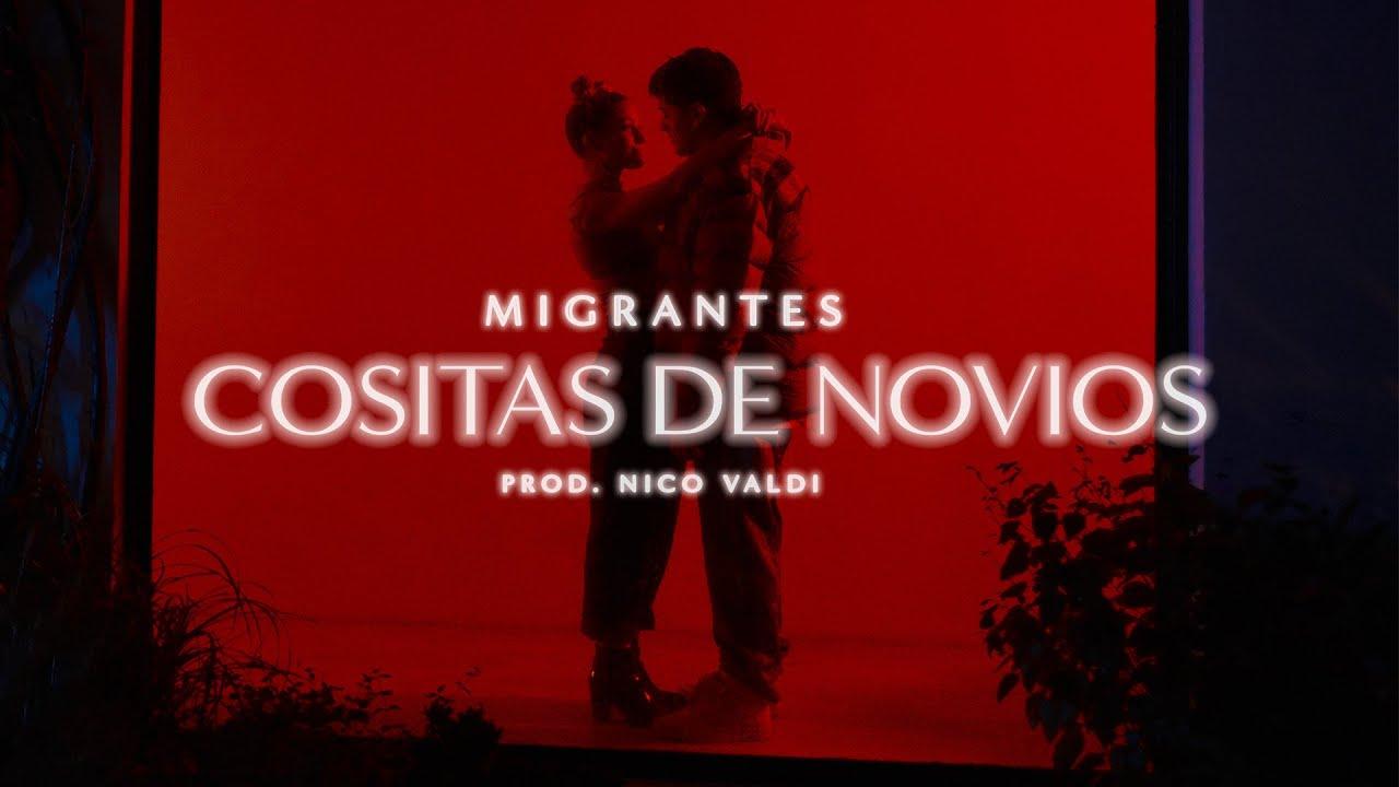 MIGRANTES | Cositas de Novios [Official Video]