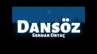 SERDAR ORTAÇ-DANSÖZ (Lyrics) Resimi