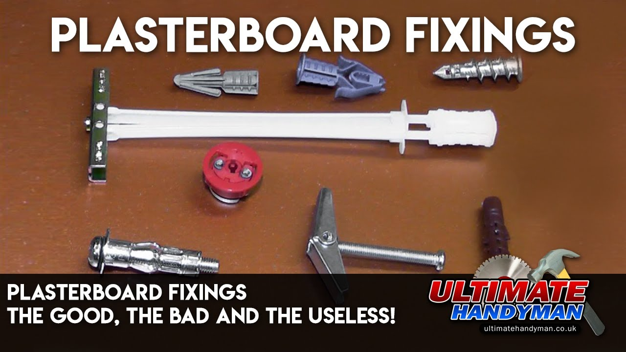 Plasterboard Fixings The Good The Bad And The Useless