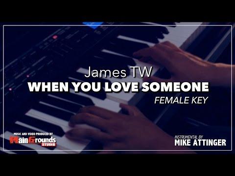 James TW - When you love someone - Piano acoustic karaoke / Lyrics / Instrumental - Female key