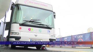 Yvelines | Un bus pour rompre l'isolement des femmes des Yvelines et des Hauts-de-Seine
