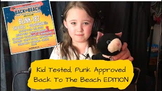 KID TESTED, PUNK APPROVED: BACK TO THE BEACH FEST EDITION