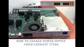 How to change power supply cisco catalyst 3750g