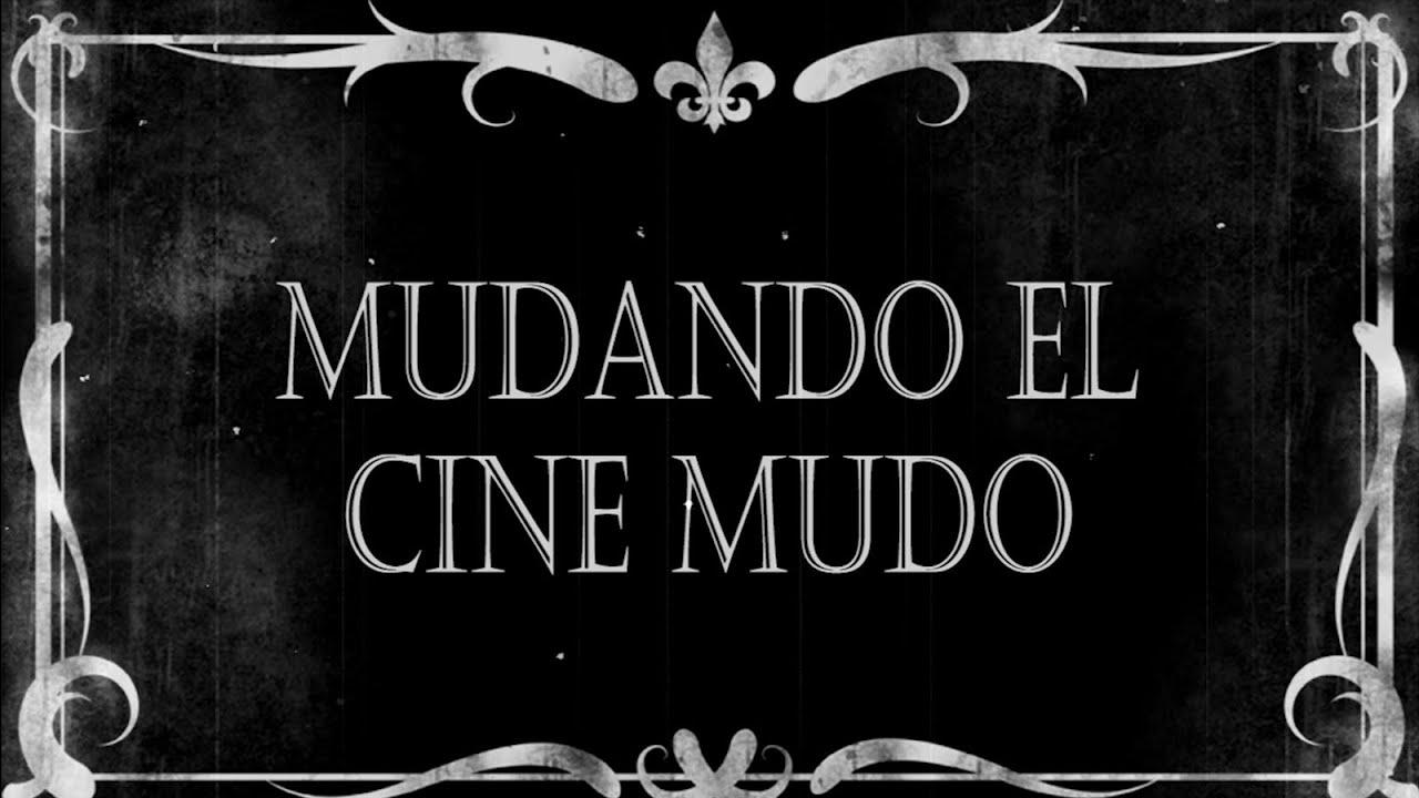 Mudando el cine mudo youtube for El mural pelicula online