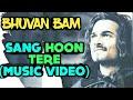 BB KI VINES Sang Hoon Tere Music Video Song RELEASE DATE Bhuvan Bam AMIT BHADANA SRIMAN BOB mp3