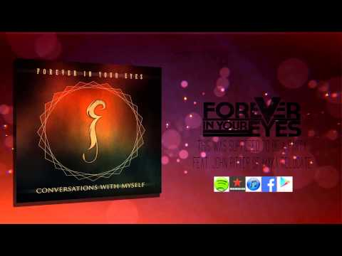 Forever In Your Eyes- This Was Supposed to be a Party (feat. John Ritter of Myka, Relocate)