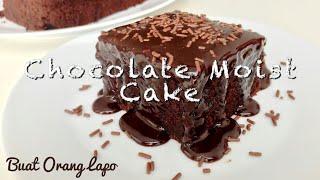 Moist Chocolate Cake Recipe | Resepi Kek Coklat Lembap