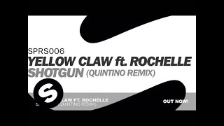 Yellow Claw ft. Rochelle - Shotgun (Quintino Remix)
