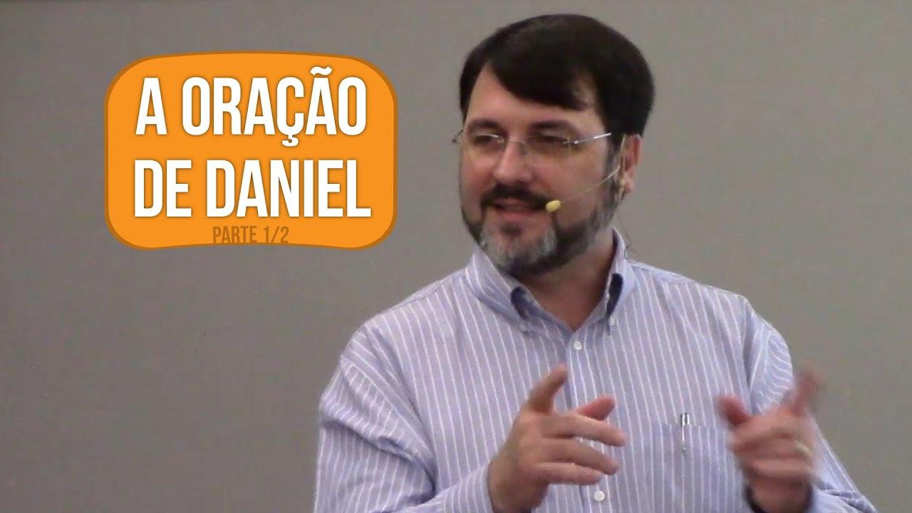 A Oração de Daniel (1/2) | Mauro Meister