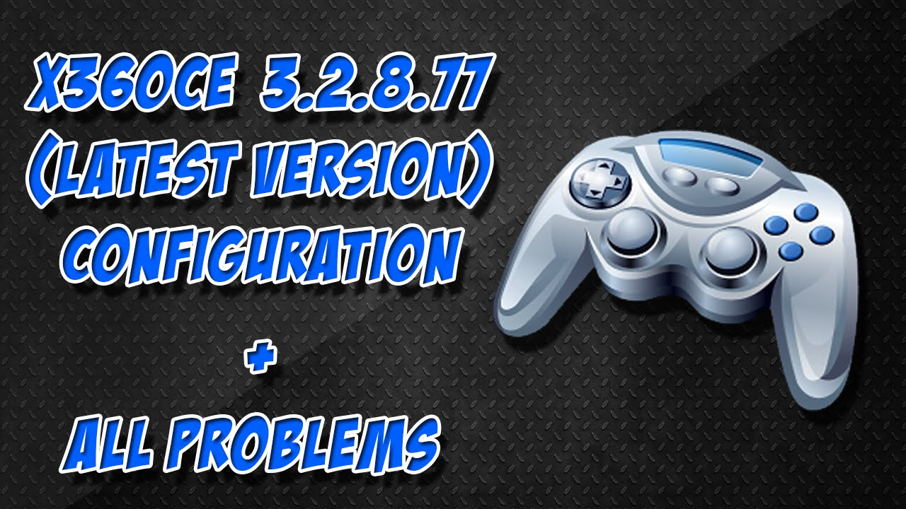 X360CE Latest version configuration + All Problems (UPDATED) | KT ...