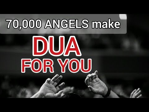 70,000 ANGELS make DUA for You! - MUST Listen and Pray daily