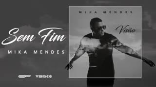Mika Mendes - Sem Fim (Official Audio)