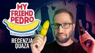 My Friend Pedro - recenzja quaza