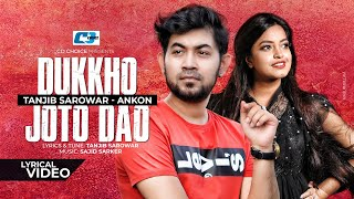 Dukhho Joto Dao | দুঃখ যত দাও | Tanjib Sarowar | Ankon | Official Lyrical Video | New Song 2020