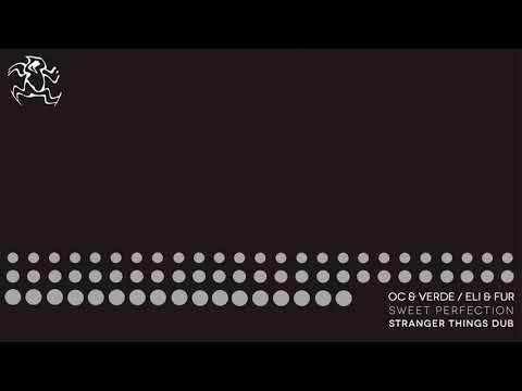 OC & Verde + Eli & Fur - Sweet Perfection (Stranger Things Dub) (Preview)
