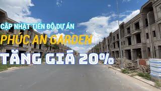 DỰ ÁN PHÚC AN GARDEN - BẢNG GIÁ ĐÃ tăng giá 20% cho tất cả các căn nhà phố và đất nền  cập nhật mới