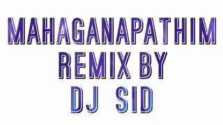 mahaganapathim mega remix by dj  sid