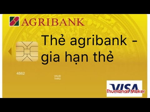 Agribank :Gia hạn thẻ ATM