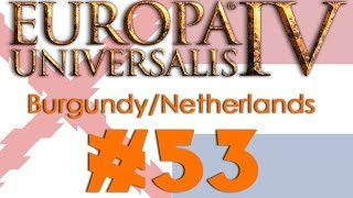Europa Universalis IV: Burgundy to Netherlands #53