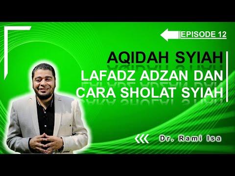 Aqidah Syiah - Episode 12 - Innalillah, Inilah Adzan Dan Sholat Versi Syiah
