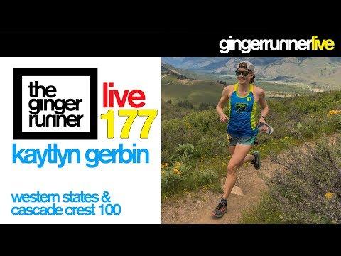 GRL #177 | Kaytlyn Gerbin, The Western States 100 & Cascade Crest 100 Double!