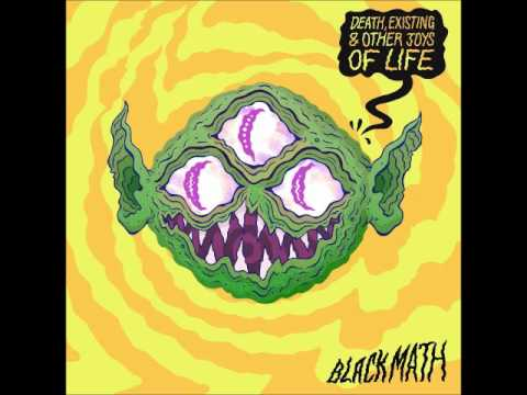 Black Math - Death, Existing & Other Joys Of Life (Full Albu