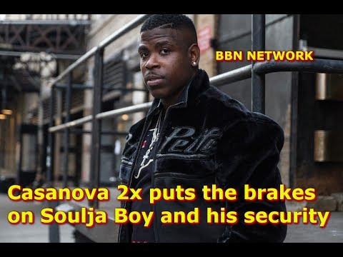 Casanova 2x puts the brakes on Soulja Boy and his security
