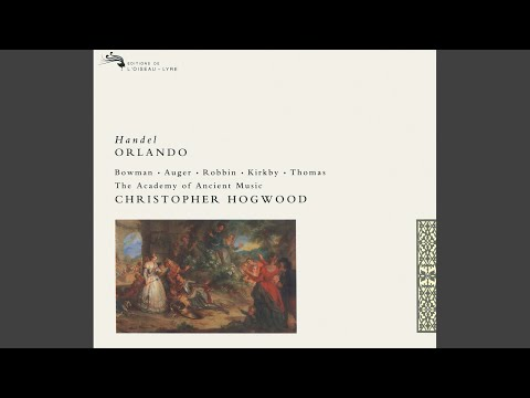 Handel: Orlando, HWV 31 / Act 2 - A qual rischio vi espone