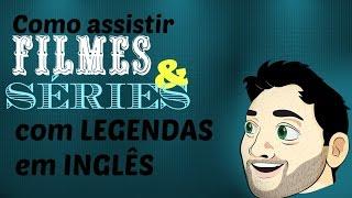 Vídeo atualizado em breve - BAIXAR Filmes e Séries e ver com LEGENDA em inglês para praticar