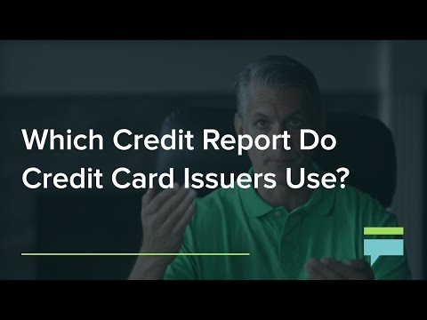 Which Credit Report Do Credit Card Issuers Use Credit Card Insider