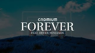 Cadmium - Forever (feat. Deven Benjamin)
