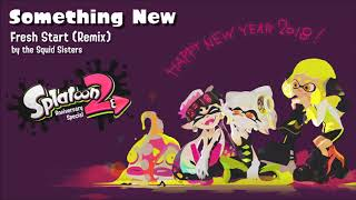 'Something New' Fresh Start (Remix) - Splatoon 2 【SPLATOON 2 ANNIVERSARY】