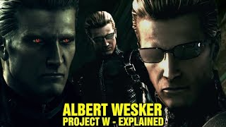 ALBERT WESKER EXPLA NED   PROJECT W   WESKER CH LDREN   RES DENT EV L LORE AND H STORY EXPLORED