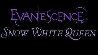 Evanescence-Snow White Queen Lyrics (The Open Door)