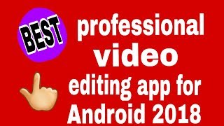 Best professional video editing app for Android 👈